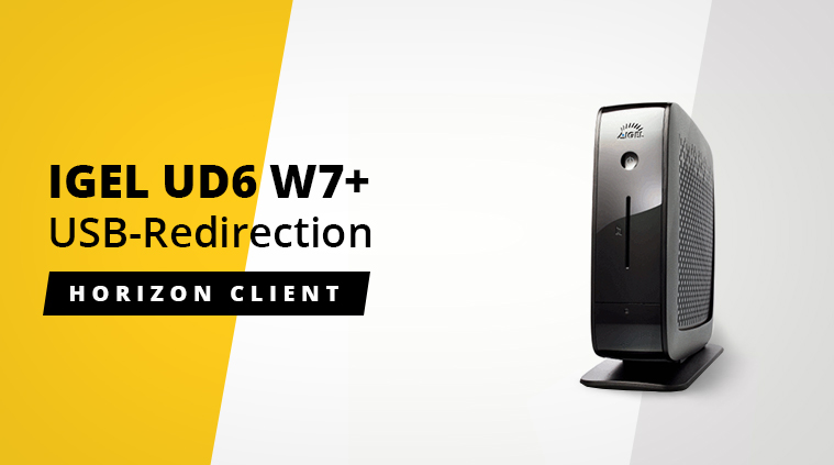 IGEL UD6 W7+ – USB-Redirection – Horizon Client