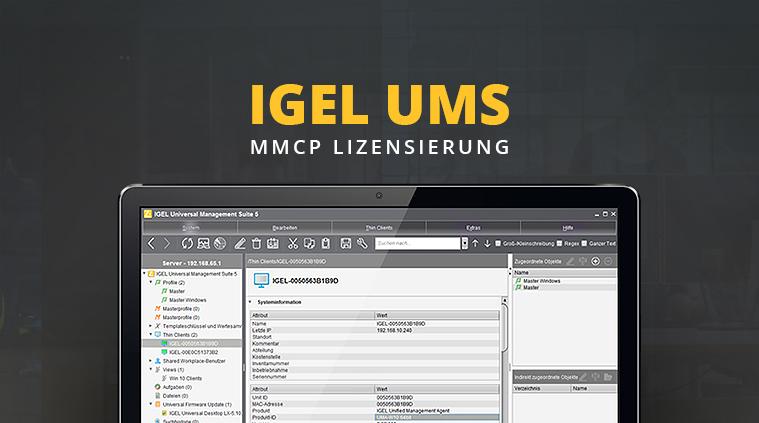 Nachgefragt: Wo steht in der IGEL UMS die MMCP Lizensierung eines Clients?