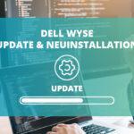 Dell Wyse: Update und Neuinstallation von Betriebssystemen