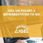Igel UD Pocket 2 – Betriebssystem to go