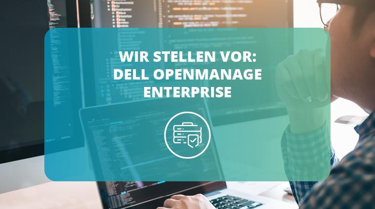 Wir stellen vor: Dell OpenManage Enterprise