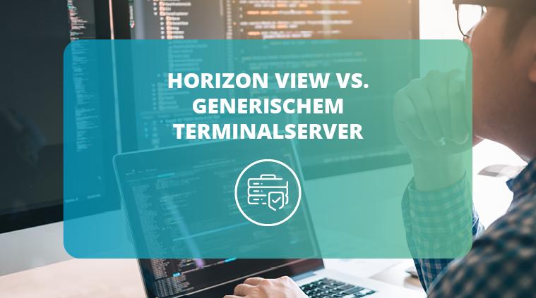 Horizon View vs. generischer Terminalserver